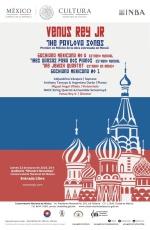 """Llega la Gran Premier """"The Pavlova Songs"""" de Venus Rey Jr estrenada en Moscú a la Ciudad deMéxico."""